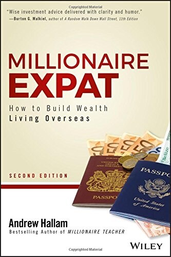 Millionaire Expat: How to Build Wealth Living Overseas (Paperback, 2)