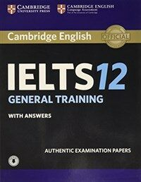 Cambridge IELTS 12 General Training Student's Book with Answers with Audio : Authentic Examination Papers (Package)