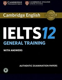 Cambridge IELTS 12 : General Training Student's Book with Answers (Paperback + Audio)