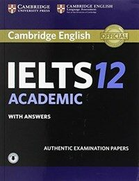 Cambridge IELTS 12 Academic Student's Book with Answers with Audio : Authentic Examination Papers (Package)