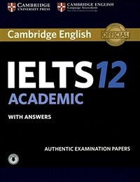 Cambridge IELTS 12 : Academic Student's Book with Answers (Paperback + Downloadable Audio File)