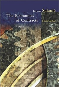 The Economics of Contracts, Second Edition: A Primer, 2nd Edition (Paperback, 2)