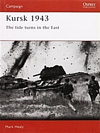 Kursk, 1943 : The Tide Turns in the East (Paperback)