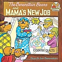 The Berenstain Bears and Mamas New Job (Paperback)
