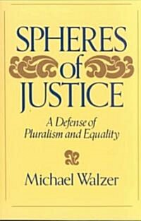 Spheres of Justice: A Defense of Pluralism and Equality (Paperback, Revised)