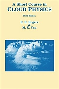 A Short Course in Cloud Physics (Paperback, 3 ed)