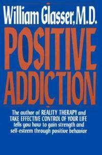 Positive Addiction (Paperback, 1st)