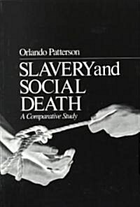 Slavery and Social Death: A Comparative Study (Paperback, Revised)