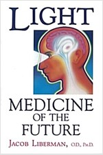 Light: Medicine of the Future: How We Can Use It to Heal Ourselves Now (Paperback, Original)