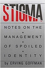 Stigma: Notes on the Management of Spoiled Identity (Paperback)
