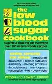 The Low Blood Sugar Cookbook: Sugarless Cooking for Everyone (Paperback)