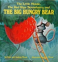 The Little Mouse, the Red Ripe Strawberry and the Big Hungry Bear (Hardcover)