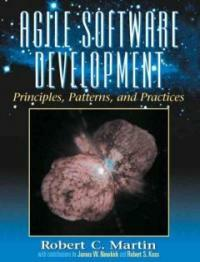 Agile software development : principles, patterns, and practices
