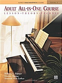 Alfreds Basic Adult All-In-One Course, Bk 1: Lesson * Theory * Technic, Comb Bound Book (Paperback)
