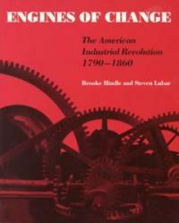 Engines of Change: The American Industrial Revolution, 1790-1860 (Paperback)