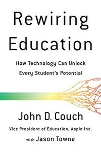 Rewiring education : how technology will help unlock every student's potential