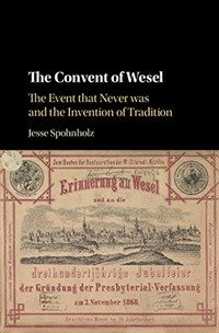 The Convent of Wesel : The Event That Never Was and the Invention of Tradition (Hardcover)