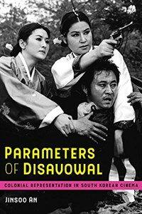 Parameters of disavowal : colonial representation in South Korean cinema