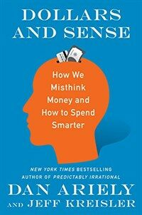 Dollars and Sense: How We Think about Money (Paperback)
