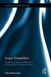 Corpus triangulation : combining data and methods in corpus-based translation studies