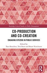 Co-production and co-creation : engaging citizens in public services