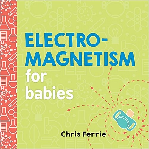 Electromagnetism for Babies (Board Books)