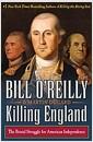 [중고] Killing England: The Brutal Struggle for American Independence (Hardcover)