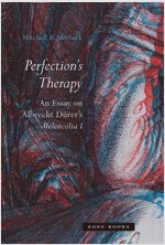 Perfection's Therapy: An Essay on Albrecht D?er's Melencolia I (Hardcover)