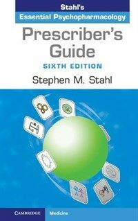 Prescriber's Guide : Stahl's Essential Psychopharmacology (Spiral Bound, 6 Revised edition)