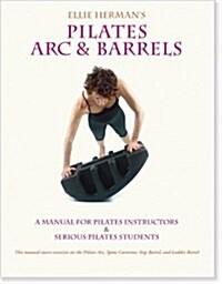 Ellie Hermans Pilates Arc & Barrels (Paperback, First)