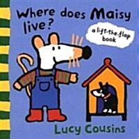 Where Does Maisy Live? (Board Book)