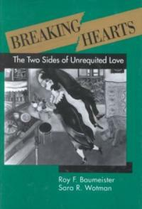 Breaking hearts : the two sides of unrequited love