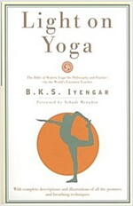 Light on Yoga: The Bible of Modern Yoga... (Paperback, Revised)