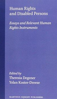 Human rights and disabled persons : essays and relevant human rights instruments