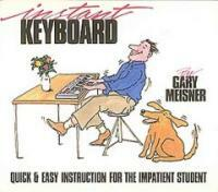 Instant Keyboard : Quick & Easy Instruction for the Impatient Student (Paperback)