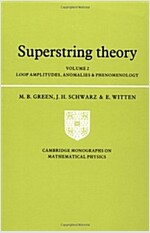 Superstring Theory: Volume 2, Loop Amplitudes, Anomalies and Phenomenology (Paperback)