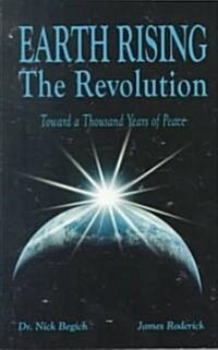 Earth Rising: The Revolution: Toward a Thousand Years of Peace (Paperback)