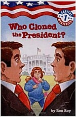 Capital Mysteries #1: Who Cloned the President? (Paperback)