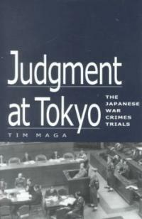 Judgment at Tokyo : the Japanese war crimes trials