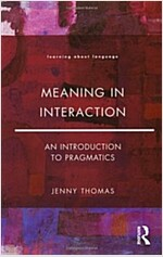 Meaning in Interaction : An Introduction to Pragmatics (Paperback)