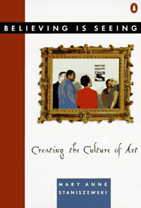 Believing is Seeing : Creating the Culture of Art (Paperback)