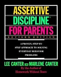 [중고] Assertive Discipline for Parents, Revised Edition: A Proven, Step-By-Step Approach to Solvi (Paperback, Revised)
