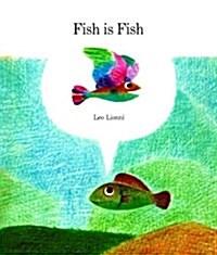 Fish Is Fish (Hardcover)