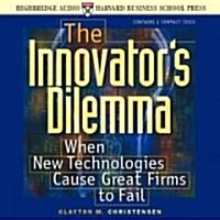The Innovators Dilemma: When New Technologies Cause Great Firms to Fail (Audio CD, ; 2.25 Hours on)