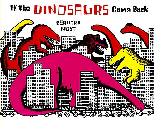 If the Dinosaurs Came Back (Paperback)