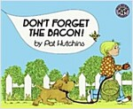 Don't Forget the Bacon! (Paperback)