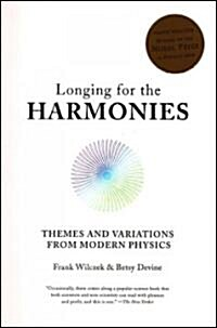 Longing for the Harmonies: Themes and Variations from Modern Physics (Paperback, Revised)