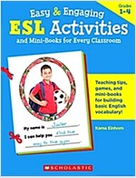 Easy & Engaging ESL Activities and Mini-Books for Every Classroom: Teaching Tips, Games, and Mini-Books for Building Basic English Vocabulary! (Paperback)