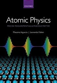 Atomic Physics: Precise Measurements and Ultracold Matter (Paperback)