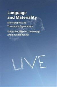 Language and Materiality : Ethnographic and Theoretical Explorations (Hardcover)